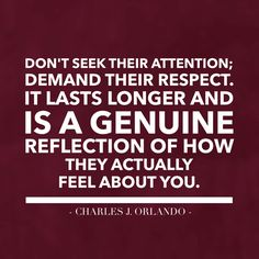 Attention is great. but respect reveals their true intentions and feelings. Love Rules, Love Advice, Respect, Reflection, Relationship, Feelings, Quotes, Quotations, Relationships