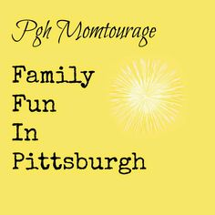 Pgh Momtourage: Pittsburgh Playdate + Family Venues