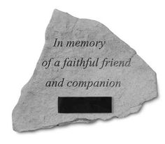 """Sympathy Loss of Pet Garden Stone: """"In Memory of a Faithful Friend""""  #petloss #petsympathy #sympathyquotes #sympathygifts #petsympathygifts #personalizedsympathygifts #memorialgifts #condolencegifts #memorials #expressingsympathy #grief   http://www.thecomfortcompany.net/"""