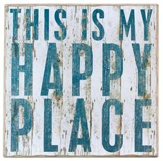 My Happy Place Box Sign - the beach. I want to make this for my beach room.