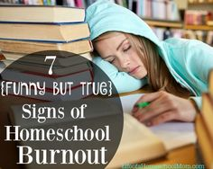 Wondering if you are struggling from homeschool burnout? Here are 7 funny signs to tell if you are!