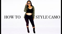 How To Style Camo   3 Outfit Ideas