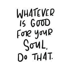 Do what feels good. ✌️