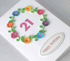 21st birthday card, handmade, quilled, paper quilling, can be for any age