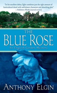 The Blue Rose: An English Garden Mystery  -----------------------------------------------  customer suggestion on series of cozy gardening mysteries that looks good