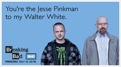 You're My Jesse Pinkman