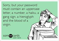 Making passwords at the hospital. Thanks HIPAA