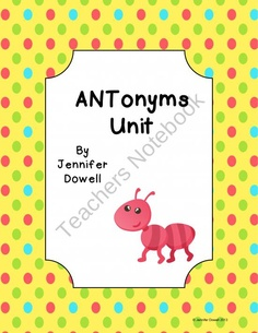 Antonym Unit product from LoveTeachingKids on TeachersNotebook.com