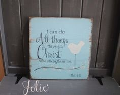 I can do all things through Christ who strengthens me. Beautiful distressed blue wooden sign handpainted