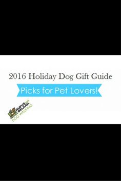 Are you looking for the perfect gift for your dog or the dog lover in your life for holidays this year?  If the answer is yes, don't miss out on our 2016 Holiday Gift Dog Guide Picks For Pet Lovers. There is sure to be a gift here that will be a hit.