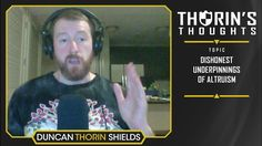Thorin's Side - Dishonest Under-Pinnings of Altruism (Philosophy)