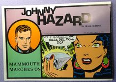 JOHNNY HAZARD 1950's Mammouth Marches On COLOR Pacific Comics Club Club Anni Trenta Adventure Newspaper Comic Strips Collection