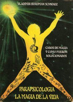 PARAPSICOLOGIA LA MAGIA DE LA VIDA de Vladimir Burdman, http://www.amazon.com.mx/dp/B00I6N7HY0/ref=cm_sw_r_pi_dp_KfUMub0ZNQDGW