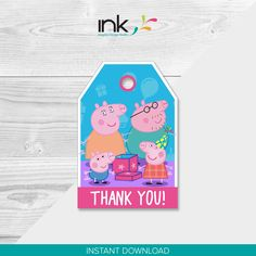 A personal favorite from my Etsy shop https://www.etsy.com/listing/538664278/peppa-pig-thank-you-tags-instant