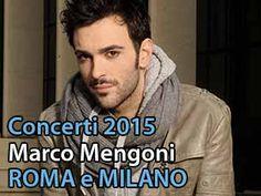 I concerti di Marco Mengoni nel 2015. Milano, il 7 maggio e Roma, il 14 maggio