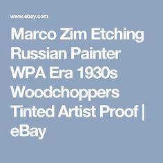 Marco Zim Etching Russian Painter WPA Era 1930s Woodchoppers Tinted Artist Proof | eBay