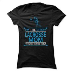 I am the crazy Lacrosse mom - #white hoodie #cool sweatshirt. GET YOURS => https://www.sunfrog.com/LifeStyle/I-am-the-crazy-Lacrosse-mom-Ladies.html?68278