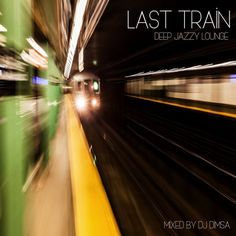 "Check out ""Last Train - Deep Jazzy Lounge (2017)"" by DJ Dimsa - Living Lounge on Mixcloud"