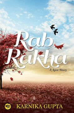 What happens when two people in love have to go through a lot of trouble together? Will their love win over their troubles?  Book Review: http://bit.ly/RabRakha