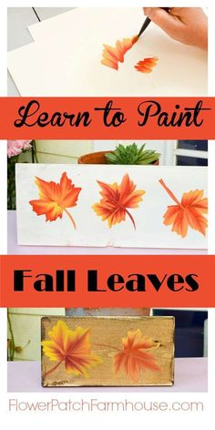 Learn how to paint colorful Fall leaves! Use on Autumn crafts, DIY decor and so much more.  Fun and easy. Come paint with me!  FlowerPatchFarmhouse.com?utm_content=buffere4796&utm_medium=social&utm_source=pinterest.com&utm_campaign=buffer