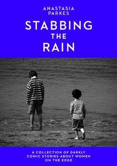 Stabbing The Rain by Anastasia Parkes. $5.40. Publisher: Anastasia Parkes (November 13, 2012). 189 pages. Author: Anastasia Parkes