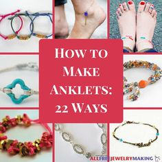 It's time to give our ankles the same love we give our wrists, and deck them out. We gathered together all of our favorite anklets, and bracelet designs that look just as good on our legs, in How To Make Anklets: 22 Ways.