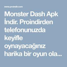Monster Dash Apk İndir. Proindirden telefonunuzda keyifle oynayacağınız harika bir oyun olarak monster dash apk yi indirebilirsiniz.