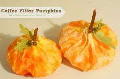 Coffee Filter Crafts and Uses Love these little coffee filter pumpkins....add to arrangements or centerpieces.