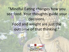 Mindful eating changes how you see food. #mindfuleating
