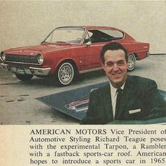 OG |1963 Rambler Tarpon | Chief-Styling Dick Teague circa 1962 taking the pose with the Tarpon. This concept is the forerunner of the 1965 Rambler Marlin