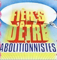 FierEs d'être abolitionnistes !