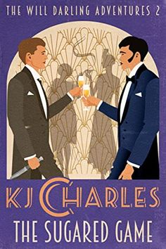 The Sugared Game (The Will Darling Adventures #2) by K.J. Charles 🌟 5 🌟 #UltraMeitalReviews #BookReview #Romance #GayRomance #LGBTQ #HistoricalRomance #KJCharles #TheWillDarlingAdventures #Review #Reviews #Books #Reading #Readingtime #BookShelf #BookShelves #BooksBooksBooks