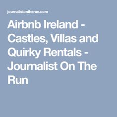 Airbnb Ireland - Castles, Villas and Quirky Rentals - Journalist On The Run