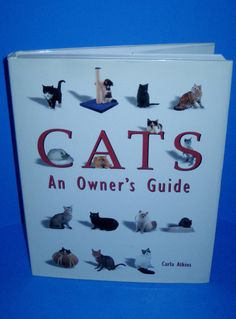 CATS An Owner's Guide By Carla Atkins 2003 Large Hardcover With Dust Jacket