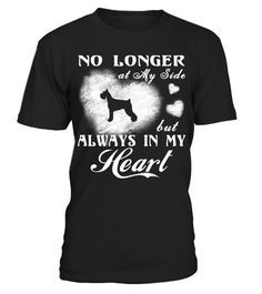 # My Standard Schnauzer Always In My Heart Christmas Cute Gift T-shirt  .  My Standard Schnauzer No Longer at My Side but Always In My Heart. Cute gift shirt for you.HOW TO ORDER:1. Select the style and color you want:2. Click Reserve it now3. Select size and quantity4. Enter shipping and billing information5. Done! Simple as that!TIPS: Buy 2 or more to save shipping cost!This is printable if you purchase only one piece. so dont worry, you will get yours.Guaranteed safe and secure checkout…