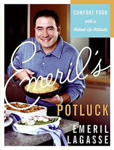 Emeril's Potluck: Comfort Food with a Kicked-Up Attitude: Emeril Lagasse: 9780688164317: Amazon.com: Books