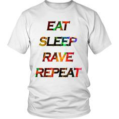 View Sizing ChartSince our products are custom made and printed on demand, please note that it will take days before the item is shipped to you. Eat Sleep, Repeat, Custom Made, Rave, Edm, Sweatshirts, Mens Tops, T Shirt, Polyvore