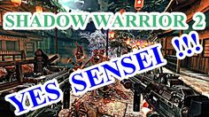 Shadow Warrior 2 - Commentary Gameplay - Part 2 ( Yes Sensei ! Warrior 2, Shadow Warrior, Youtube