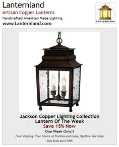 The Jackson Copper Lantern Outdoor Lighting Collection by Lanternland. On Sale Now - Save 15% thru April 29th Only! See it now at http://www.lanternland.com/jahamola.html These handcrafted American made copper lantern include free shipping and a lifetime warranty along with your choice of seven all-natural hand applied finishes and four styles of glass at no extra cost.
