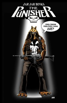 Jar Jar Binks: Punisher by Cynthia Rodgers