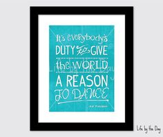 A Reason to Dance - Kid President Quote 8x10 Print /  Engagement - Housewarming Gift - Home Decor
