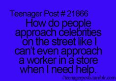 I've been planning how I could not awkardly or annoyingly approach one direction on the street since I've become a hardcore directioner Teen Posts, Teenager Posts, Shy People Problems, The Funny, Funny Shit, Hilarious, Teen Life, Lol So True, I Love To Laugh