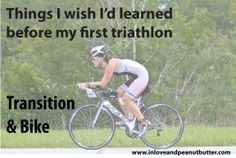 Things I wish I'd learned before my first triathlon: Transition & The Bike