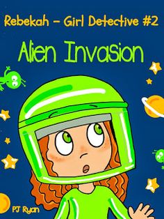 Rebekah - Girl Detective #2 Alien Invasion children's #kindle book  (free download 10/18/13)