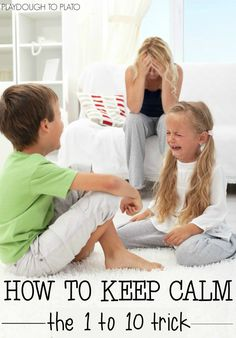 How to Keep Calm - the 1 to 10 trick. Such a helpful parenting tip!