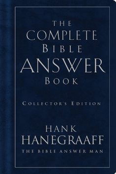 The Complete Bible Answer Book: Collector's Edition Lea Col, Hank Hanegraaff - Amazon.com