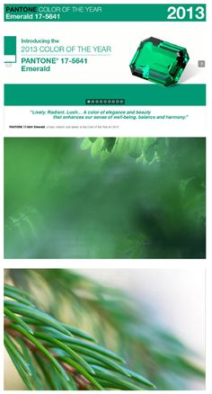 The 2013 Color of the Year: PANTONE 17-5641 Emerald. #Emerald #green, a vivid, verdant green, enhances our sense of well-being further by inspiring insight, as well as promoting balance and harmony. Read more: https://www.pantone.com/pages/MYP_mypantone/mypInfo.aspx?ca=75=21056
