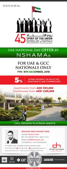 Offer by NSHAMA on 7-8th December, 2016. Valid only for UAE & GCC Nationals only. 5% Down Payment on Selected Apartments and Townhouses.  Apartments From AED 393,888 | Townhouses From AED 1,188,888  CONTACT NSHAMA PLATINUM AGENT Toll Free: 800 37373 | Hotline: +971 52 542 3002 www.drehomes.com | marketing@drehomes.com  #UAENationalDay #NationalDayOffer #45NationalDayOffer #Dubai #NSHAMA #OnlyForGCC #OnlyForLocal #newlaunch #mydubai #awesomedubai #investindubai #drehomes #drehomesrealestate Townhouse Apartments, Uae National Day, Dubai, Investing, December, Marketing, Hot, Free