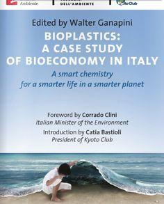 Bioplastiche: Un caso studio di bioeconomia in Italia, presentato a Roma il 9 settembre | Letizia Palmisano Giornalista Ambientale Green Marketing, Social Media Influencer, Kyoto, Case Study, Chemistry, Environment, Studio, Life, Rome