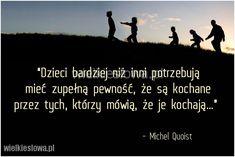 Dzieci bardziej niż inni potrzebują mieć zupełną pewność... #Quoist-Michel,  #Dziecko, #Miłość